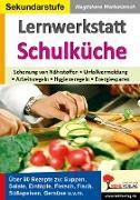 Cover-Bild zu Lernwerkstatt Schulküche Über 80 Rezepte zu Suppen, Salaten, Eintöpfen, Fleisch, Fisch, Gemüse u.v.m