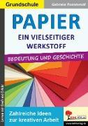 Cover-Bild zu Papier - ein vielseitiger Werkstoff (eBook) von Rosenwald, Gabriela