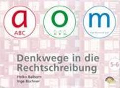 Cover-Bild zu Denkwege in die Rechtschreibung: a-o-m 5-6 von Balhorn, Heiko