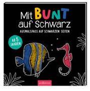 Cover-Bild zu Mit BUNT auf Schwarz von Schnabel, Dunja (Illustr.)