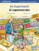 Cover-Bild zu Im Supermarkt. Kinderbuch Deutsch-Italienisch von Böse, Susanne