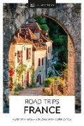 Cover-Bild zu DK Eyewitness Road Trips France von DK Eyewitness