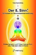 Cover-Bild zu Der 8. Sinn - Schlüssel zur Bewußtseinserweiterung und Selbstheilung! von Aeckersberg, Tanja