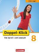 Cover-Bild zu Doppel-Klick, Das Sprach- und Lesebuch, Förderausgabe, 8. Schuljahr, Inklusion: für erhöhten Förderbedarf, Schülerbuch von Angel, Margret