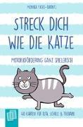 Cover-Bild zu Streck dich wie die Katze - Motorikförderung ganz spielerisch - 40 Karten für Kita, Schule & Therapie von Fuchs-Brantl, Monika