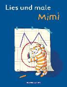 Cover-Bild zu Meine Fibel, Zu allen Ausgaben, Lies und male mit Mimi, Arbeitsheft