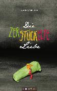 Cover-Bild zu Die zerstückelte Liebe (eBook) von Huber, Verena
