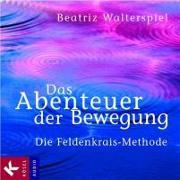 Cover-Bild zu Das Abenteuer der Bewegung von Walterspiel, Beatriz