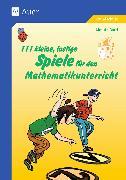 Cover-Bild zu 111 kleine, lustige Spiele für den Mathematikunterricht von Bartl, Almuth