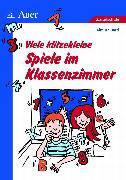 Cover-Bild zu Viele klitzekleine Spiele im Klassenzimmer von Bartl, Almuth