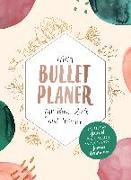 Cover-Bild zu Mein Bullet-Planer für Ideen, Ziele und Träume von Arensmeier, Jasmin