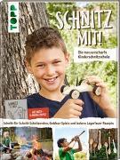 Cover-Bild zu Schnitz mit! Die messerscharfe Kinderschnitzschule von Stickling, Markus