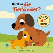 Cover-Bild zu Hörst du die Tierkinder? (Soundbuch) von Billet, Marion (Illustr.)