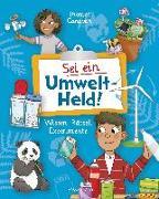 Cover-Bild zu Sei ein Umwelt-Held! Mit Rätseln, Experimenten, Spielen und Basteleien die Umwelt verstehen und schützen lernen von Canavan, Thomas