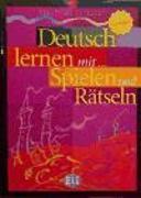 Cover-Bild zu Deutsch lernen mit... Spielen und Rätseln. Grundstufe von Emmerich, Sabine