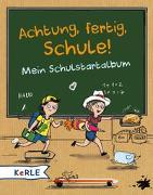 Cover-Bild zu Achtung, fertig, Schule! von Rath, Tessa (Illustr.)