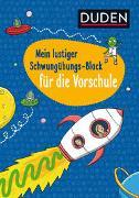 Cover-Bild zu Duden: Mein lustiger Schwungübungs-Block für die Vorschule von Braun, Christina