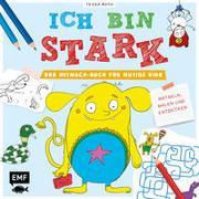 Cover-Bild zu Ich bin stark - Das Mitmach-Buch für mutige Kids ab 6 Jahren von Rath, Tessa (Illustr.)