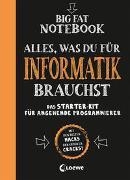 Cover-Bild zu Big Fat Notebook - Alles, was du für Informatik brauchst - Das Starterkit für angehende Programmierer von Smith, Grant