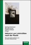 Cover-Bild zu Inklusion von Lehrkräften nach der Flucht von Kremsner, Gertraud (Hrsg.)