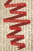 Cover-Bild zu The Art of Bible Translation von Alter, Robert