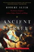 Cover-Bild zu Ancient Israel: The Former Prophets: Joshua, Judges, Samuel, and Kings: A Translation with Commentary (eBook) von Alter, Robert