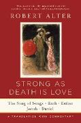 Cover-Bild zu Strong As Death Is Love: The Song of Songs, Ruth, Esther, Jonah, and Daniel, A Translation with Commentary (eBook) von Alter, Robert (Übers.)