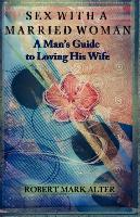 Cover-Bild zu Sex With a Married Woman von Alter, Robert Mark