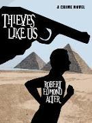 Cover-Bild zu Thieves Like Us (eBook) von Alter, Robert Edmond