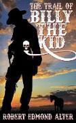 Cover-Bild zu The Trail of Billy the Kid von Alter, Robert Edmond