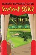 Cover-Bild zu Swamp Sister von Alter, Robert Edmond