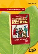 """Cover-Bild zu Literaturprojekt zu """"Die Bande der unbekannten Helden"""" von Krome, Silke"""