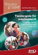 Cover-Bild zu Theaterspiele für zwischendurch - Anregungen für Improvisationstheater mit Kindern von Ernst, Kati