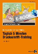 Cover-Bild zu Täglich 5 Minuten Druckschrift-Training (eBook) von Hohmann, Karin