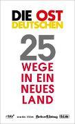 Cover-Bild zu Die Ostdeutschen von Ch. Links Verlag (Hrsg.)