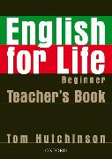 Cover-Bild zu Beginner: English for Life: Beginner: Teacher's Book Pack - English for Life von Hutchinson, Tom