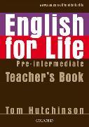 Cover-Bild zu Pre-Intermediate: English for Life: Pre-intermediate: Teacher's Book Pack - English for Life von Hutchinson, Tom