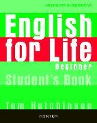 Cover-Bild zu Beginner: English for Life: Beginner: Student's Book - English for Life von Hutchinson, Tom