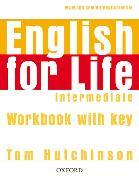 Cover-Bild zu Intermediate: English for Life: Intermediate: Workbook with Key - English for Life von Hutchinson, Tom