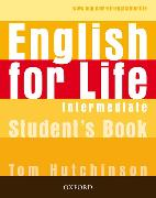 Cover-Bild zu Intermediate: English for Life: Intermediate: Student's Book - English for Life von Hutchinson, Tom