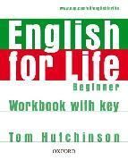 Cover-Bild zu Beginner: English for Life: Beginner: Workbook with Key - English for Life von Hutchinson, Tom