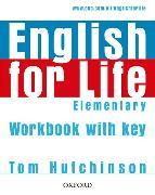 Cover-Bild zu Elementary: English for Life: Elementary: Workbook with Key - English for Life von Hutchinson, Tom