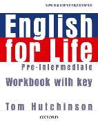 Cover-Bild zu Pre-Intermediate: English for Life: Pre-intermediate: Workbook with Key - English for Life von Hutchinson, Tom