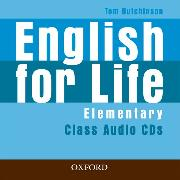 Cover-Bild zu Elementary: English for Life: Elementary: Class Audio CDs - English for Life von Hutchinson, Tom