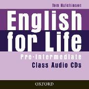 Cover-Bild zu Pre-Intermediate: English for Life: Pre-intermediate: Class Audio CDs - English for Life von Hutchinson, Tom