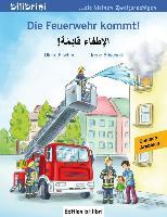 Cover-Bild zu Die Feuerwehr kommt! Kinderbuch Deutsch-Arabisch von Fischer, Ulrike