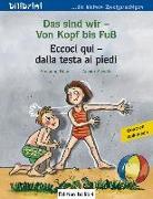 Cover-Bild zu Das sind wir - Von Kopf bis Fuß. Kinderbuch Deutsch-Italienisch von Böse, Susanne