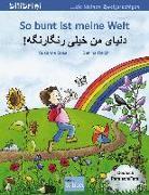 Cover-Bild zu So bunt ist meine Welt. Kinderbuch Deutsch-Persisch/Farsi von Böse, Susanne
