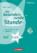 Cover-Bild zu Die besonders runde Stunde - Grundschule, DaZ - Klasse 3/4, Fertige Unterrichtsstunden mit Materialien, Kopiervorlagen von Doerfler, Theo