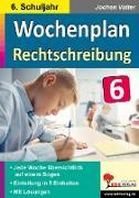 Cover-Bild zu Wochenplan Rechtschreibung / Klasse 6 von Kohl-Verlag, Autorenteam